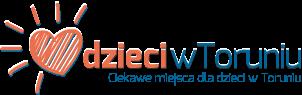 Atrakcje dla dzieci w Toruniu